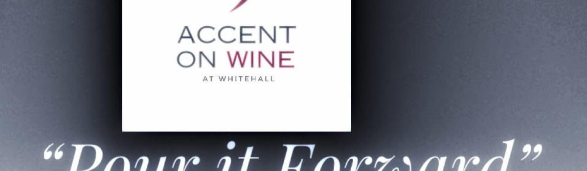 Pour It Forward at Accent on Wine